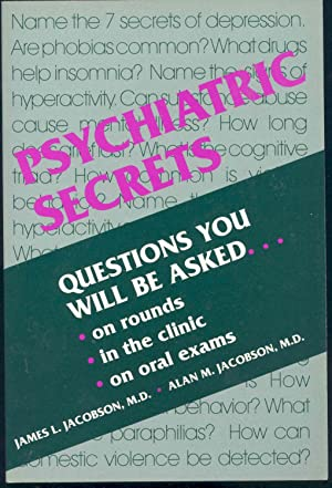 Psychiatric secrets : [Questions you will be: Jacobson, James L.,