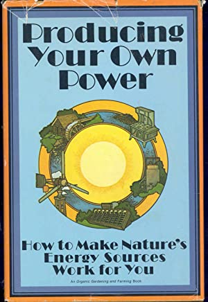 Producing your own power : how to: Stoner, Carol Hupping.