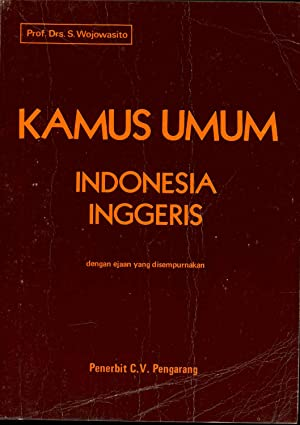 Kamus Umum : Indonesia Inggeris ; Dengan: Wojowasito, S.