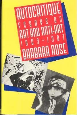 Autocritique : essays on art & anti-art,: Rose, Barbara.[design, Daniel
