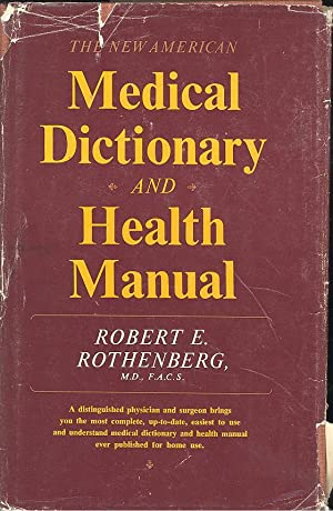 The New American Medical Dictionary and Mental: Rothernberg, Robert E.