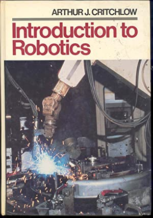 Introduction to robotics. [Overview -- Early development: Critchlow, Arthur J.