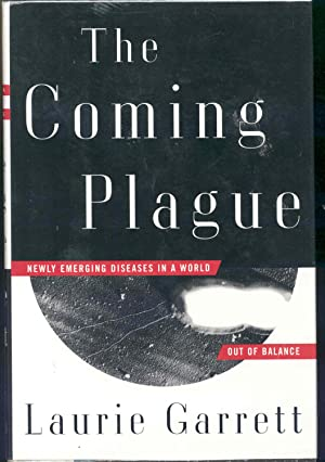 The coming plague : newly emerging diseases: Garrett, Laurie.
