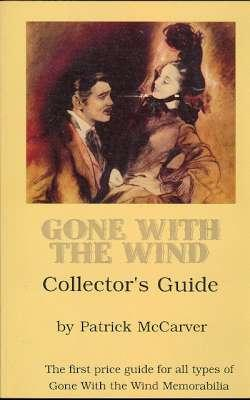Gone With the Wind Collector's Price Guide: McCarver, Patrick. [Katherine