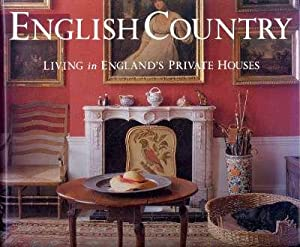 English Country : Living in England's Private: Seebohm, Caroline.; Sykes,