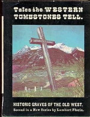 Tales the Western Tombstones Tell : [Historic: Florin, Lambert. [Albert