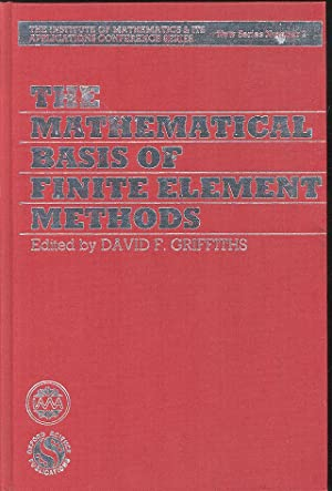 The Mathematical Basis of Finite Element Methods;: Griffiths, David F.