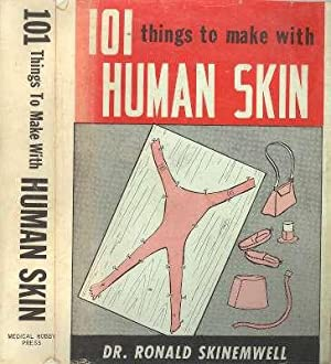 101 Things to Make with Human Skin. [Comic Book Jackets]: Crawford, Roger ; Emily Leister ; ...