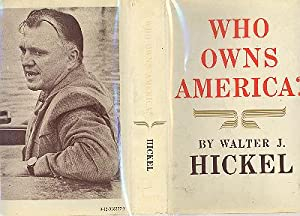 Who Owns America? [How to become an: Hickel, Walter Joseph