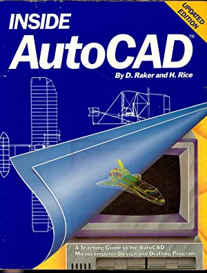 Inside AutoCAD : a teaching guide to: Raker, Daniel. ;