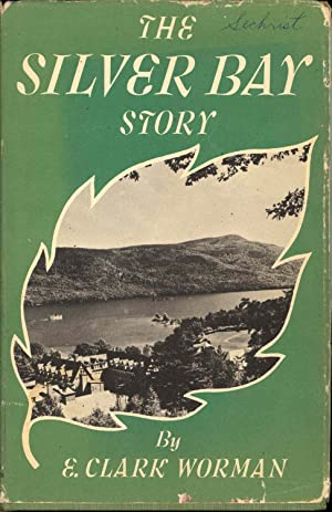 The Silver Bay Story 1902-1952.: Worman, E. Clark.