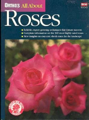 Ortho's All About Roses. [Rose Gardens; Simple: Cairns, Thomas. [Michael