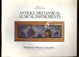 Antique mechanical musical instruments : Spring 1981,: Mechanical Music Center,