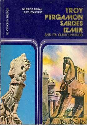 Troy, Pergamon, Sardes, Izmir and Its Surroundings.: Baran, Musa, 1924-