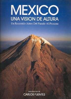 México, una vision de altura : un: Calderwood, Michael. ;