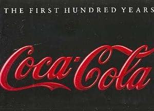 Coca-Cola : the first hundred years. [Soda: Hoy, Anne Hoene.