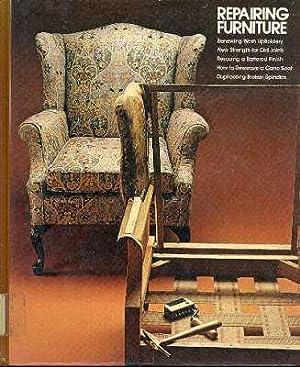 Repairing Furniture. [Renewing worn upholstery; New strength: Time-Life Books. [Robert
