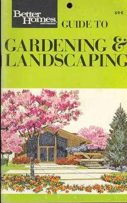 Better Homes and Gardens Guide to Gardening: Better Homes and