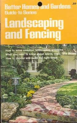 Landscaping and fencing. [Better homes and gardens: Dickelman, Robert A.