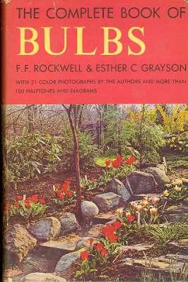 The complete book of bulbs : a: Rockwell, F. F.