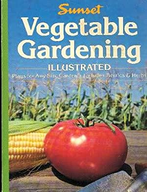 Sunset Vegetable Gardening Illustrated : Plans for: Overbeck Bix, Cynthia.