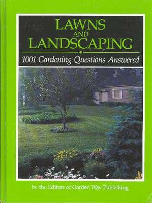 Lawns and Landscaping : 1001 Gardening Questions: Thomson, Bob. [Roger