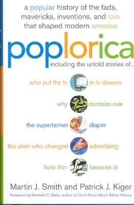 Poplorica : Popular History of the Fads,: Smith, Martin J.