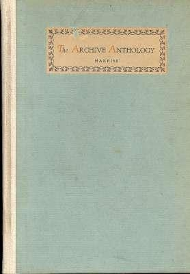 The Archive Anthology : Verse by Little-Known: Harriss, Robert Preston,