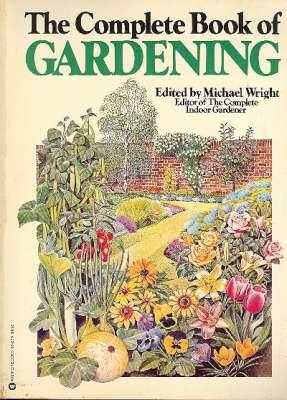 The Complete Book of Gardening. [Designing your: Wright, Michael, 1941-