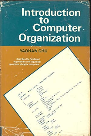 Introduction to Computer Organization. [Computer Elements --: Chu, Yaohan.