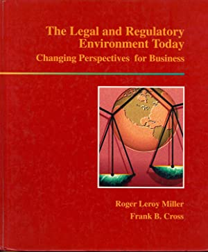 The Legal and Regulatory Environment Today : Miller, Roger LeRoy