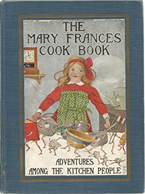 The Mary Frances Cook Book or Adventures: FRYER, Jane Eayre.