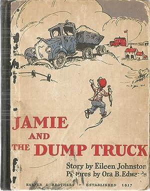 Jamie and the Dump Truck.: JOHNSTON, Eileen. Illustrated