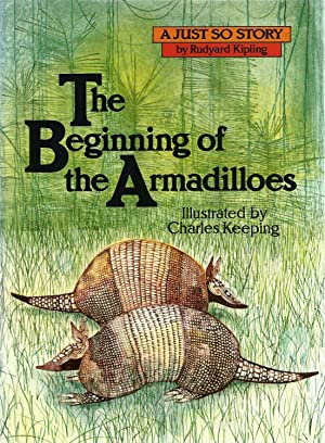 The Beginning of the Armadilloes. A Just: KIPLING, Rudyard. Illustrated