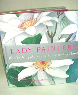 Lady Painters: the Flower Painters of Early New Zealand (Inscribed copy)