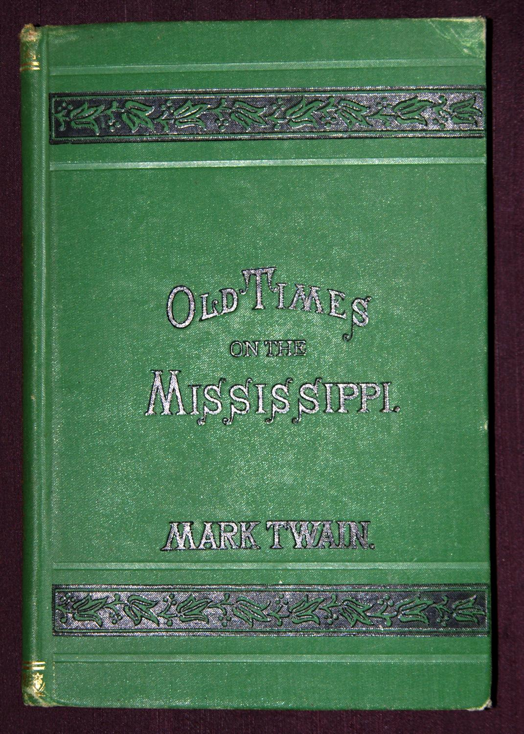 Old Times on the Mississippi. By Mark Twain. [Together With]: A Literary Nightmare by Mark Twain.: ...