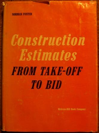 Construction Estimates from Take-Off to Bid