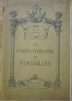 Les Chefs-D'Oeuvre De Versailles: Gustave Geffroy