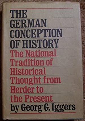 The German Conception of History: Georg G. Iggers