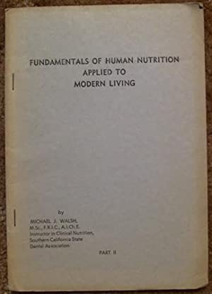 Fundamentals of Human Nutrition Applied to Modern Living