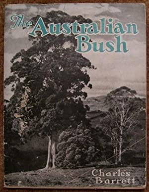 The Australian Bush: Charles Barrett