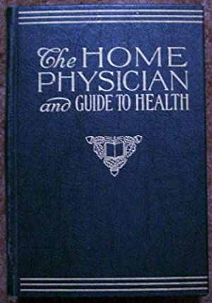 The Home Physician and Guide to Health: Newton Evans, Percy T. Magan, George Thomason, G. K. Abbott