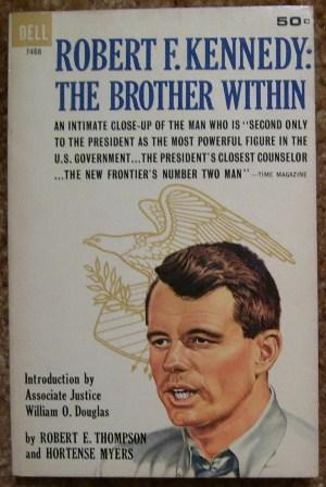 Robert F. Kennedy: The Brother Within: Robert E. Thompson