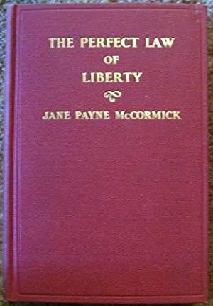 The Perfect Law of Liberty: Jane Payne McCormick