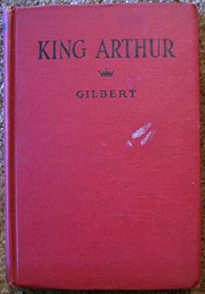 King Arthur: Henry Gilbert