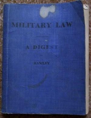Military Law -- A Digest: George M. B. Hawley