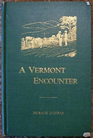 A Vermont Encounter: Horace Dunbar