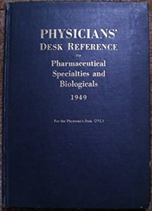 Physician's Desk Reference to Pharmaceutical Specialties and Biologicals 1949: J. Morgan Jones...