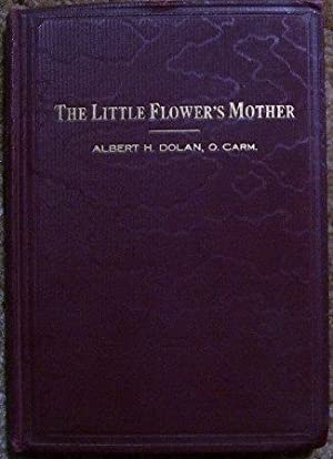 The Little Flower's Mother: Albert H. Dolan
