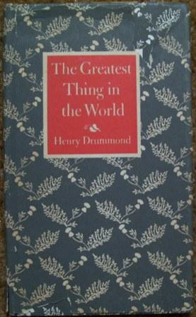 The Greatest Thing in the World: Henry Drummond